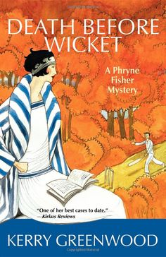 Death Before Wicket (Phryne Fisher Mysteries): Amazon.co.uk: Kerry Greenwood: 9781590585573: Books