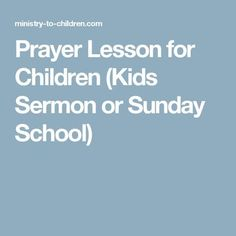 Prayer Lesson for Children (Kids Sermon or Sunday School)