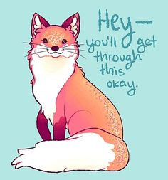 """'""""HEY, you'll get through this okay"""" Magical Sparkle Fox' Photographic Print by thelatestkate Inspirational Animal Quotes, Cute Animal Quotes, Cute Quotes, Cute Animals, Cute Animal Drawings, Kawaii Drawings, Cute Drawings, Fox Quotes, Qoutes"""