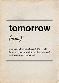 Tomorrow #quote #words #funny