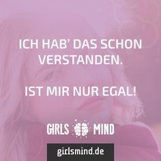 Mehr Sprüche auf: www.girlsmind.de  #selbstvertrauen #genervt #individualität #egal #verstehen