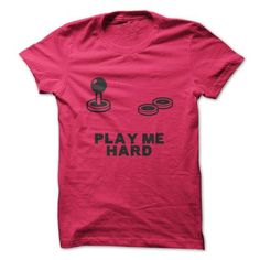 Play Me Hard T Shirts, Hoodies, Sweatshirts. CHECK PRICE ==► https://www.sunfrog.com/Gamer/Play-Me-Hard.html?41382