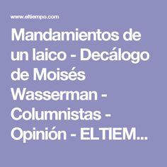 Mandamientos de un laico - Decálogo de Moisés Wasserman - Columnistas - Opinión - ELTIEMPO.COM