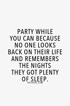 Party Hard Quotes Funny Thoughts IdeasTrendy Party Hard Quotes Funny Thoughts Ideas Source: Be a wild one True Quotes, Great Quotes, Words Quotes, Quotes To Live By, Funny Quotes, Inspirational Quotes, Sayings, Party Girl Quotes, Outing Quotes