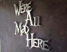 Were All Mad Here Metal Wall Art - Alice in Wonderland - Wall Art - Metal Art - Disney Art - Wall Quote - Mad Tea Party - Wonderland Quote - Trend Girl Quotes 2020 Alice In Wonderland Bedroom, Alice In Wonderland Party, Disney Kunst, Disney Art, Alice Disney, Metal Walls, Metal Wall Art, Hades Disney, Home Decoracion