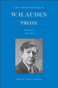 The Complete Works of W. H. Auden: Prose, Volume IV, 1956-1962 by W. H. Auden. Save 22 Off!. $50.83