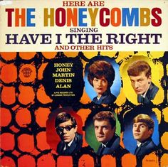 """""""Here Are The Honeycombs"""" (1964, Interphon).  Their only LP.  Contains """"Have I The Right."""""""