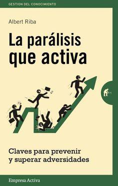 La parálisis que activa // Albert Riba // Empresa Activa (Ediciones Urano)
