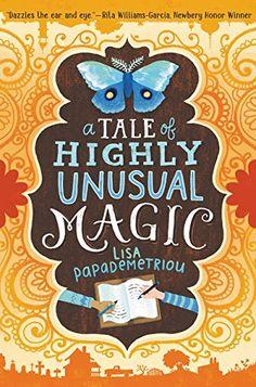 A Tale of Highly Unusual Magic by Lisa Papademetriou http://www.amazon.com/dp/0062371215/ref=cm_sw_r_pi_dp_LUvlwb0ZJ72CQ