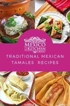 This is a Collection of my Mexico in my Kitchen traditional Tamales Recipes. Please visit us for more pictures and step by step instructions. Authentic Mexican Recipes, Mexican Food Recipes, Vegan Recipes, Snack Recipes, Snacks, Ethnic Recipes, Sweet Tamales, Mexican Tamales, Tamale Recipe