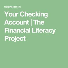 Your Checking Account | The Financial Literacy Project