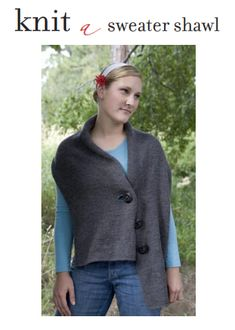 Knit a Sweater Shawl. Find two patterns for adorable sweater shawls here!