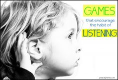 Games for children that encourage the habit of listening   - Re-pinned by @PediaStaff – Please Visit http://ht.ly/63sNt for all our pediatric therapy pins
