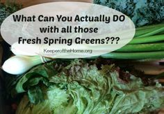 What Can You Actually Do with all those Fresh Spring Greens