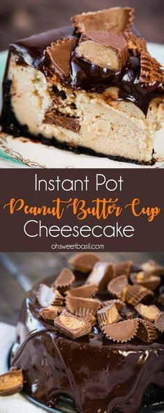 Instant Pot Peanut Butter Cup Cheesecake - Oh Sweet Basil