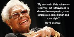Beautiful words from a beautiful soul. Rest peacefully, Maya Angelou