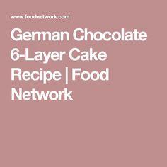 German Chocolate 6-Layer Cake Recipe | Food Network