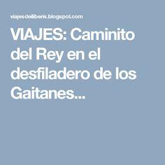 VIAJES: Caminito del Rey en el desfiladero de los Gaitanes...