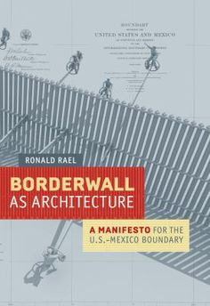 Borderwall as Architecture is an artistic and intellectual hand grenade of a book, and a timely re-examination of what the physical barrier that divides the United States of America from the United Mexican States is and could be. It is both a protest against the wall and a projection about its future.