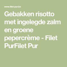 Gebakken risotto met ingelegde zalm en groene pepercrème - Filet PurFilet Pur