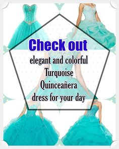 Turquoise Dress for Your Perfect Quinceanera - Love Quinceañera Turquoise Quinceanera Dresses, Turquoise Dress, All About Eyes, Looking For Women, True Colors, Beautiful Day, Dress Patterns, Internet, Gowns