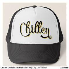 aff3e27fd10  Chillen  German  Deutschland Slang Trucker Hat. This design is also  available on