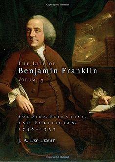 The Life of Benjamin Franklin, Volume 3 (E302.6.F8 L424 2006)