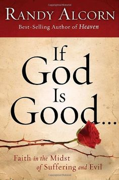 If God Is Good: Faith in the Midst of Suffering and Evil by Randy Alcorn. $16.43. Save 34% Off!. http://accrosstherain.com/best/dpqfa/1q6f0a1v4h2d1b3w2dXn.html. Author: Randy Alcorn. Publisher: Multnomah Books; First Edition edition (September 15, 2009). 528 pages