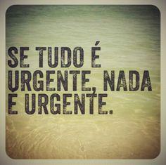 Se tudo é urgente...