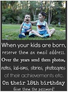 great idea!  didn't do it when they were babies, but gonna do it for their teenage years!