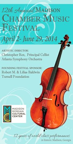 12th Annual Madison Chamber Music Festival.  April 2-June 29, 2014 This world-class roster of classical musicians is presented by our Main Street Partner, the Madison Morgan Cultural Center and Artistic Director Christopher Rex, Principal Cellist with the Atlanta Symphony Orchestra. www.bradyinn.com