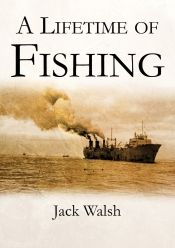 A Lifetime Of Fishing by Jack Walsh - Temporarily FREE! @jackw0193 @OnlineBookClub