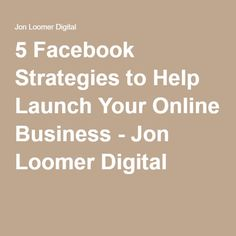 5 Facebook Strategies to Help Launch Your Online Business - Jon Loomer Digital