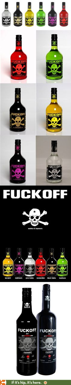 Fuckoff brand's Flavored Liqueurs & Vodka. bottles.  I really don't like this language but...PD