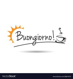 Good morning in italian buongiorno is good vector image on VectorStock Italian Phrases, Italian Quotes, Good Morning Coffee, Morning Humor, Day For Night, Coffee Quotes, One Pic, My Books, Good Things