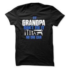 (Tshirt Top Sell) GRANDPA CAN FIX IT  Best Shirt design  A must have for the Grandpa that can fix everything!  Tshirt Guys Lady Hodie  SHARE and Get Discount Today Order now before we SELL OUT Today  automotive best shirt can fix it