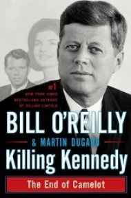 Killing Kennedy, A riveting historical narrative of the shocking events surrounding the assassination of John F. Kennedy
