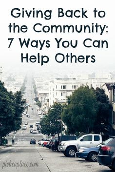 Giving back by helping others is one of those gifts where both parties are blessed.   Giving Back to the Community: 7 Ways You Can Help Others