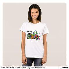 Mindset Shark - Follow your dream T-Shirt