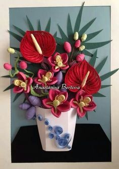 Quilled flower arrangement in vase with anthuriums quilling.