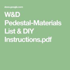 W&D Pedestal-Materials List & DIY Instructions.pdf