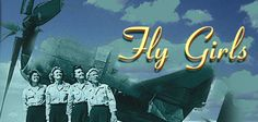 Fly Girls - documentary website at American Experience