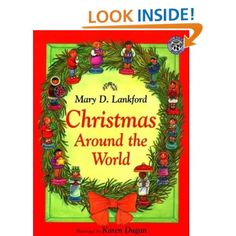 Christmas Around the World by Mary D. Lankford, Karen Dugan, Irene Norman