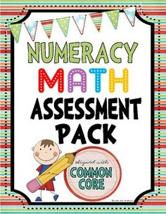 Common Core Numeracy Assessment Pack First Grade