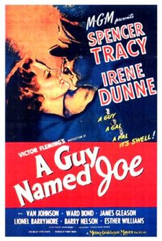 A Guy Named Joe (1943) - Spencer Tracy and one of my favorites, Van Johnson