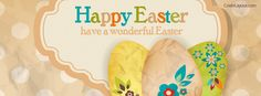 Happy Easter Have A Wonderful Easter Facebook Cover CoverLayout.com