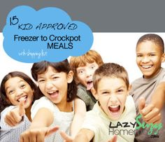 15 Freezer to Crockpot Meals that are Kid friendly: http://lazysuzyhomemaker.com/cooking/freezer-to-crockpot/kid-friendly-meals/