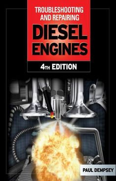 """Read """"Troubleshooting and Repair of Diesel Engines"""" by Paul Dempsey available from Rakuten Kobo. Harness the Latest Tools and Techniques for Troubleshooting and Repairing Virtually Any Diesel Engine Problem The Fourth. Motor Diesel, Engine Repair, Combustion Engine, Repair Shop, Car Repair, New Engine, Mechanical Engineering, Diesel Engine, Technology"""