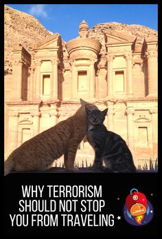 Why Terrorism Should Not Stop You From Traveling