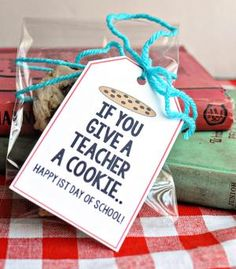 9 Kid-Friendly Gifts to Make for Teacher's Back to School: If You Give a Teacher a Cookie